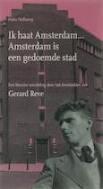 Ik haat Amsterdam ... Amsterdam is een gedoemde stad - Hans Hafkamp (ISBN 9789059370838)