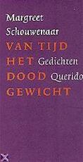 Van tijd het dood gewicht - Margreet Schouwenaar (ISBN 9789021481531)