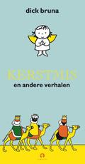 Kerstmis en andere verhalen - Dick Bruna