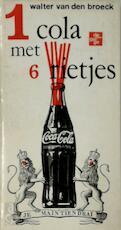 1 cola met 6 rietjes [1ste uitg.] - Walter van den Broeck