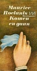 Komen en gaan - Maurice Roelants (ISBN 9789022301289)