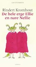 De hele erge Ellie en nare Nellie - Rindert Kromhout (ISBN 9789025866914)
