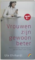 Vrouwen zijn gewoon beter - Ute Ehrhardt (ISBN 9789041705969)