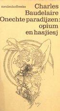 Onechte paradijzen opium en hasjiesj - Charles Baudelaire (ISBN 9789029001311)