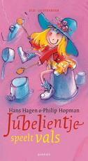 Jubelientje speelt vals - Hans & Monique Hagen, Philip Hopman (ISBN 9789045116624)
