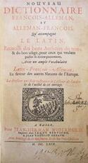 CONVOLUTE of: NOUVEAU DICTIONNAIRE François-Alleman et Alleman-François / NEUES Teutsch-Französisch-Lateines Dictionarium / VOCABULARIUM Latino-Gallico-Garmanicum / GRAMMATICA Gallica contracta - Unknown