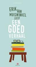 Erik van Muiswinkel leest Een goed verhaal - C. Buddingh', Peter van Straaten, Jules Deelder, Rudy Kousbroek (ISBN 9789047622482)