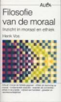 Filosofie van de moraal - Henk M. Vos (ISBN 9789027444882)