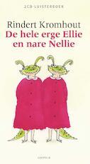 Hele erge Ellie en nare Nellie - Rindert Kromhout (ISBN 9789025866518)