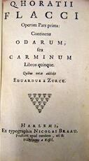 Operum Pars prima: Continens Odarum, seu Carminum Libros Quinque. Quibus notas addidit Eduardus a Zurck. - Q. Horatius Flaccius