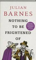 Nothing to be Frightened of - Julian Barnes (ISBN 9780099535874)