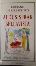 Aldus sprak Bellavista - Luciano De Crescenzo, Aafke van der Made (ISBN 9789035106239)
