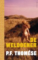 De weldoener - P.F. Thomése (ISBN 9789025454463)