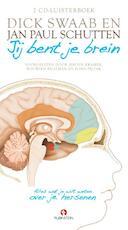 Jij bent je brein - Dick F. Swaab, D.F. Swaab, Jan Paul Schutten (ISBN 9789047614623)