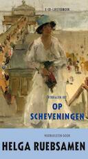 Verhalen uit Op Scheveningen [luisterboek] - Helga Ruebsamen