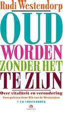 Oud worden zonder het te zijn - Rudi Westendorp (ISBN 9789047617259)