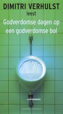 Godverdomse dagen op een godverdomse bol - Dimitri Verhulst (ISBN 9789461490025)