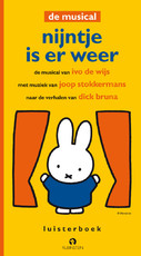 Nijntje is er weer de musical - Dick Bruna, Ivo de Wijs, J. Stokkermans