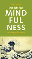Werken met mindfulness - Edel Maex (ISBN 9789020999051)