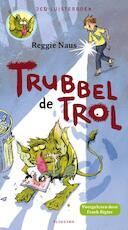 Trubbel de trol - Reggie Naus (ISBN 9789021677262)
