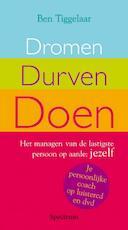 Dromen, Durven, Doen + DVD - Ben Tiggelaar (ISBN 9789027426727)