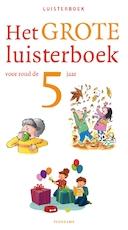 Het grote luisterboek voor rond de 5 jaar - Diverse auteurs (ISBN 9789021677842)