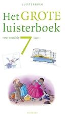 Het grote luisterboek voor rond de 7 jaar - Diverse auteurs (ISBN 9789021677873)
