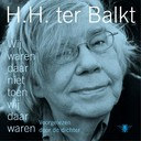 Wij waren daar niet toen wij daar waren - H.H. ter Balkt (ISBN 9789403101200)