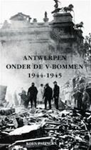 Antwerpen onder de V-Bommen, 1944-1945 - Koen Palinckx, Koninklijk Museum voor Schone Kunsten (belgium) (ISBN 9789053252543)