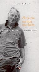 Als je me nu nog niet kent - Freek de Jonge (ISBN 9789047604426)