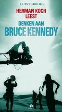 Denken aan Bruce Kennedy - Herman Koch (ISBN 9789047604532)