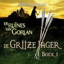 De Grijze Jager Boek 1 - De ruïnes van Gorlan - John Flanagan (ISBN 9789025750343)
