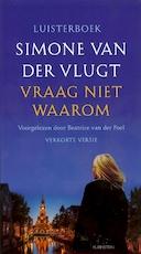 Vraag niet waarom - Simone van der Vlugt (ISBN 9789047614173)