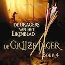De Grijze Jager Boek 4 - De dragers van het Eikenblad - John Flanagan (ISBN 9789025752682)
