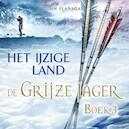De Grijze Jager Boek 3 - Het ijzige land - John Flanagan (ISBN 9789025752675)