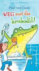 Weg met die krokodil - Paul van Loon (ISBN 9789025869236)