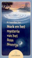 Mark en het mysterie van het Boze Meertje - Rik Hoogendoorn (ISBN 9789047500612)