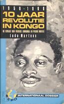 1958 - 1969 10 jaar revolutie in Kongo - Ludo Martens (ISBN 9064458545)