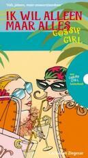 Ik wil alleen maar alles - Cecily Ziegesar (ISBN 9789025745257)
