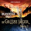 De Grijze Jager Boek 2 - De brandende brug - John Flanagan (ISBN 9789025750350)