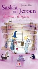 Saskia en Jeroen - domme dingen - Jaap ter Haar (ISBN 9789047609186)