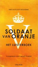 Soldaat van Oranje - Erik Hazelhoff Roelfzema (ISBN 9789049107192)