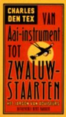 Van aai-instrument tot zwaluwstaarten - Charles den Tex (ISBN 9789035122499)