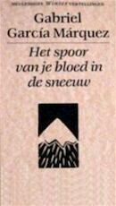 Het spoor van je bloed in de sneeuw - Gabriel García Márquez, Ron Held (ISBN 9789029029742)