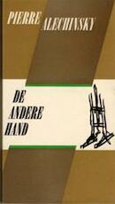 De andere hand : Verhalen van een schilder - Pierre Alechinsky, Hugo Claus, Freddy de Vree (ISBN 9789029024198)