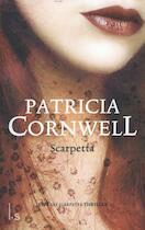 Scarpetta - - Patricia Cornwell, Patricia D. Cornwell (ISBN 9789021807317)