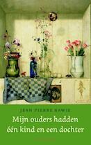 Mijn ouders hadden een kind en een dochter - Jean Pierre Rawie (ISBN 9789035143005)