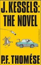 J. Kessels: the novel - P.F. Thomese (ISBN 9789025431440)