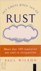 Het grote boek van de rust - Paul Wilson, Amp, Sophie Brinkman (ISBN 9789029555876)