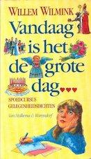 Vandaag is het de grote dag - Willem Wilmink, Waldemar Post (ISBN 9789026915277)